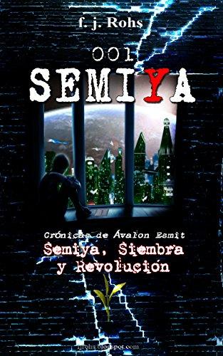 001 Semiya: Semiya, Siembra y Revolución. Crónicas de Ávalon Esmit (Spanish Edition