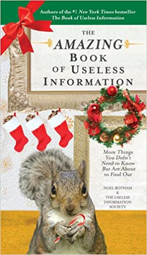 Book The Amazing Book of Useless Information: More Things You Didn't Need to Know But Are about to Find Out