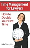 Time Management for Lawyers, Mike Young, 1477674489