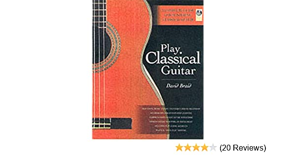 David Braid Play Classical Guitar Book Audio Cd