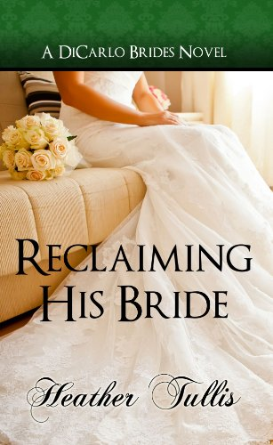 Reclaiming His Bride (DiCarlo Brides book 3)