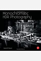 Monochromatic HDR Photography: Shooting and Processing Black & White High Dynamic Range Photos Paperback
