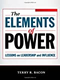 The Elements of Power, Terry R. Bacon, 0814415113