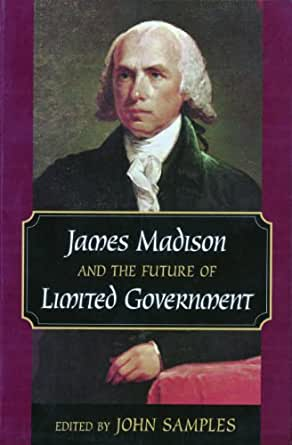 James madison and the future of limited government for James madison pets