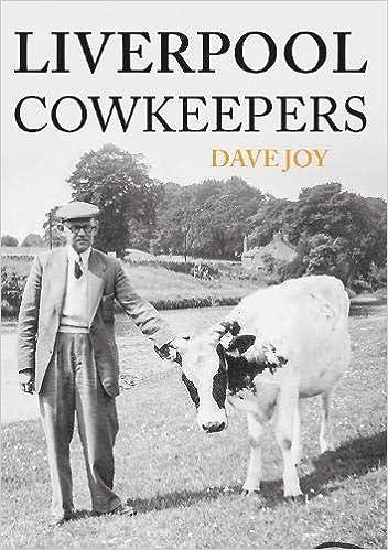 Liverpool Cowkeepers: Amazon.co.uk: Joy, Dave: 9781445663227: Books