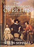 The Embarrassment of Riches : An Interpretation of Dutch Culture in the Golden Age, Schama, Simon, 0520061470
