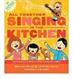 All Together Singing in the Kitchen: Creative Ways to Make and Listen to Music as a Family (Mixed media product) - Common