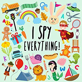I Spy - Everything!: A Fun Guessing Game for 2-4 Year Olds (I Spy Book Collection)