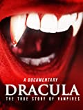 Dracula%3A The True Story of Vampires