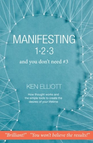 Manifesting 123: and you don't need #3 by CreateSpace Independent Publishing Platform