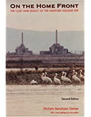 On the Home Front: The Cold War Legacy of the Hanford Nuclear Site, Second Edition