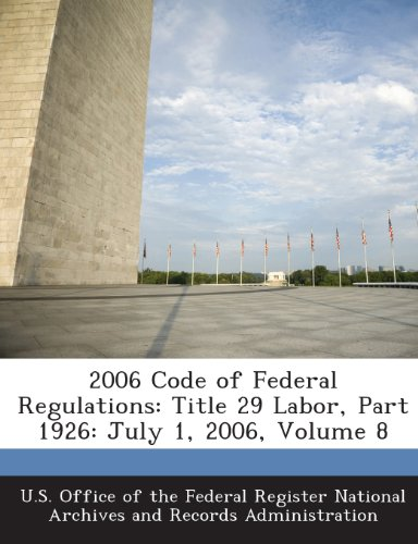 2006 Code of Federal Regulations: Title 29 Labor, Part 1926: July 1, 2006, Volume 8