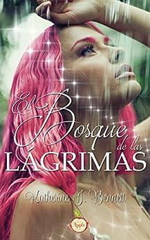 El bosque de las lágrimas (Spanish Edition) by [Bennett, Katherine J.]