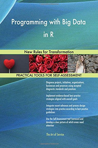 Read Online Programming with Big Data in R: New Rules for Transformation PDF