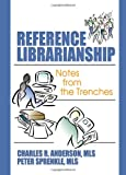Reference Librarianship, Charles R. Anderson and Peter Sprenkle, 0789029480