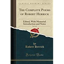The Complete Poems of Robert Herrick, Vol. 1 of 3: Edited, With Memorial Introduction and Notes (Classic Reprint)