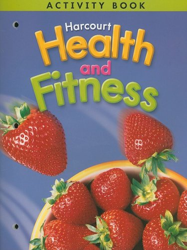 Harcourt Health & Fitness: Activity Book Grade 6