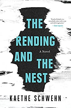 The Rending and the Nest by [Schwehn, Kaethe]