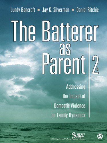 Download The Batterer as Parent: Addressing the Impact of Domestic Violence on Family Dynamics (SAGE Series on Violence against Women) Pdf