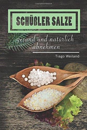 Schüßler Salze: Mit Schüßler Salzen gesund und natürlich abnehmen