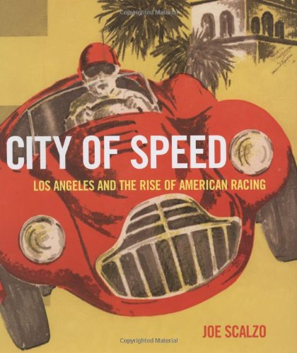 Download City of Speed: Los Angeles and the Rise of American Racing ebook