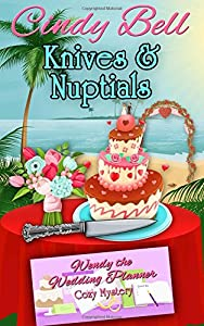 Knives and Nuptials (Wendy the Wedding Planner) (Volume 3)