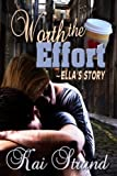Worth the Effort: Ella's Story (Love's an Effort Book 1)
