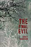 The Final Evil, Grace Harrison, 1607036525
