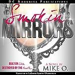 Smokin Mirrors | Mike O