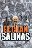 El clan Salinas, o, La persistencia en el poder (Spanish Edition)
