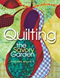 Quilting the Savory Garden, Sandra Millett, 0873495594