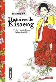 Histoires de Kisaeng, Tome 2 : La fleur de lotus et la fleur de poirier par Kim Dong-Hwa