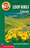 Best Loop Hikes Colorado, Steve Johnson and Dave Weinstein, 0898869781