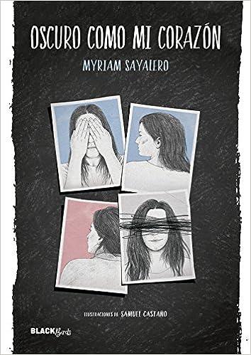 Oscuro como mi corazón (Colección #BlackBirds): Amazon.es: Myriam Sayalero: Libros