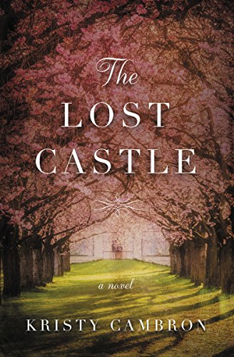 The Lost Castle: A Split-Time Romance by [Cambron, Kristy]
