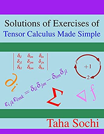Solutions of Exercises of Tensor Calculus Made Simple 1, Taha Sochi ...