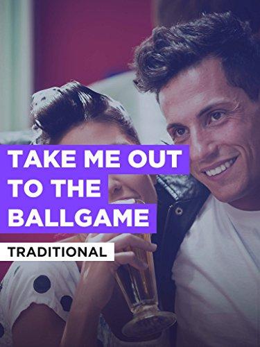 Take Me Out To The Ballgame (Take Me Out To The Ballgame Karaoke)