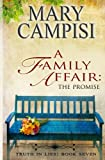 img - for A Family Affair: The Promise; Truth in Lies, Book 7 (Volume 7) book / textbook / text book