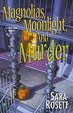 Magnolias, Moonlight, and Murder, Sara Rosett, 0758226810