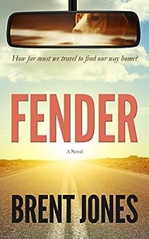 Fender: A Novel by [Jones, Brent]