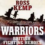 Warriors: British Fighting Heroes | Ross Kemp