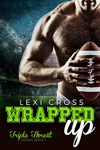 Triple Sports Threat - Wrapped Up: A Bad Boy Sports Romance (Triple Threat Series Book 1)