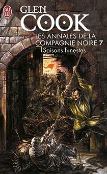 Les Annales de la Compagnie Noire, Tome 7 : Saisons funestes  par Cook
