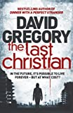 Front cover for the book The Last Christian by David Gregory