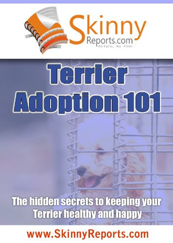 Terrier Adoption 101: The hidden secrets to keeping your Terrier healthy and happy (Skinny Report) - Dogs 101 Boston Terrier