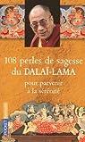 108 perles de sagesse pour parvenir à la sérénité par His Holiness The Dalai Lama