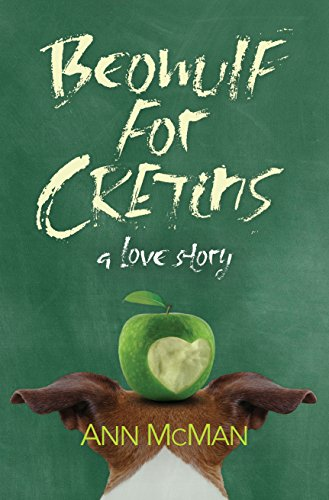 Beowulf for Cretins: A Love Story by [McMan, Ann]