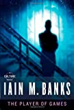 The Player of Games, Iain M. Banks, 0316005401