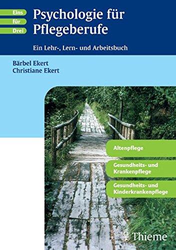 Psychologie für Pflegeberufe. Ein Lehr-, Lern- und Arbeitsbuch