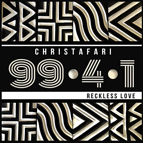 Christafari - 99.4.1 (Reckless Love) 2018